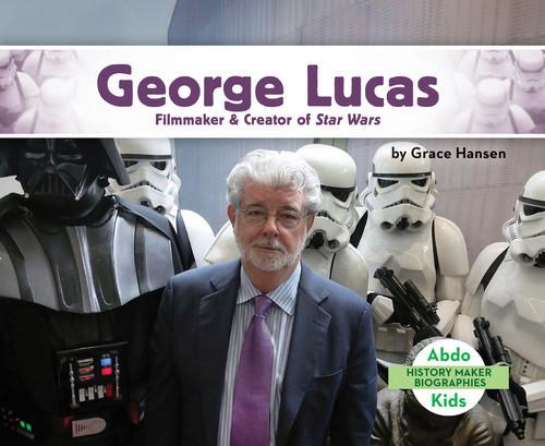 Cover: George Lucas: Filmmaker & Creator of Star Wars