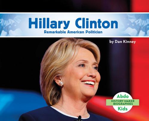 Cover: Hillary Clinton: Remarkable American Politician