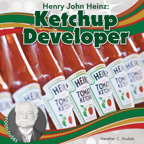 Cover: Henry John Heinz: Ketchup Developer