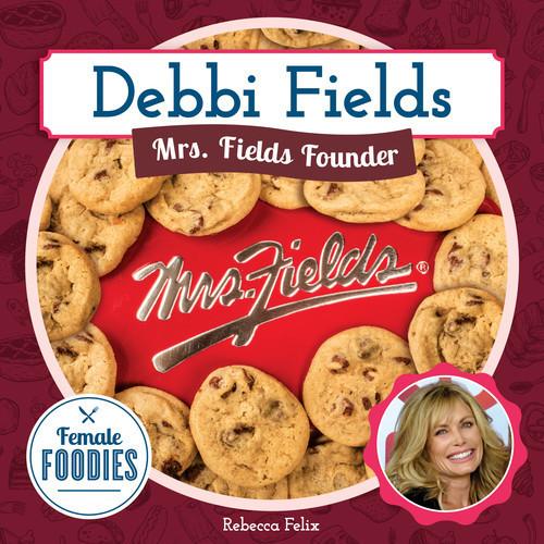 Cover: Debbi Fields: Mrs. Fields Founder