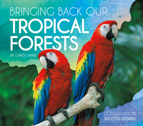 Cover: Bringing Back Our Tropical Forests