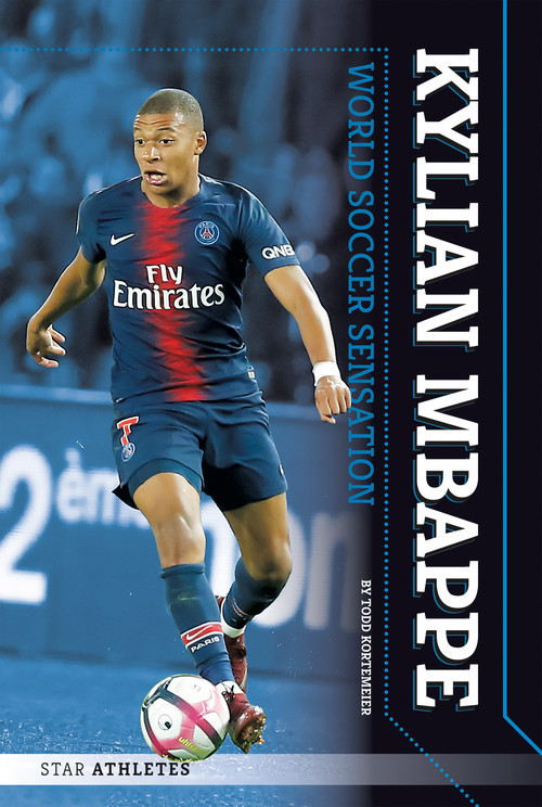 Cover: Kylian Mbappe: World Soccer Sensation