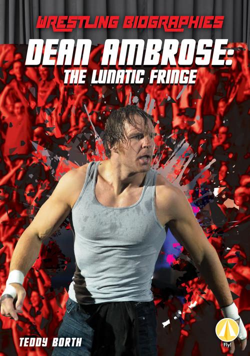 Cover: Dean Ambrose: The Lunatic Fringe