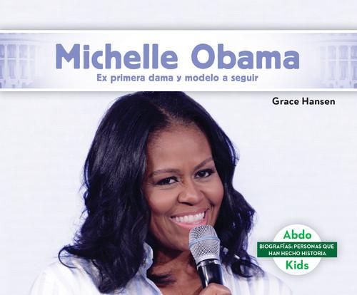 Cover: Michelle Obama: Ex primera dama y modelo a seguir