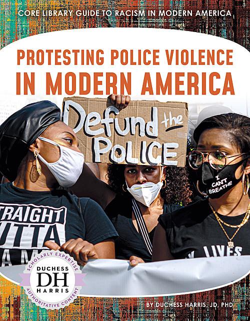 Cover: Protesting Police Violence in Modern America