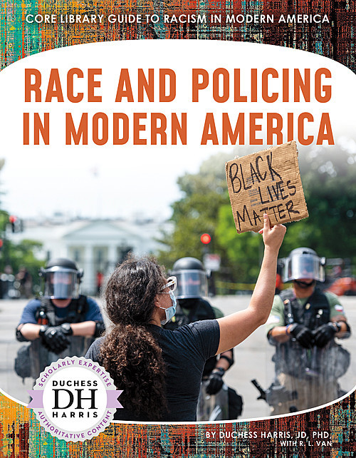 Cover: Race and Policing in Modern America