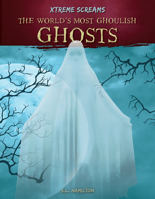 Cover: The World's Most Ghoulish Ghosts
