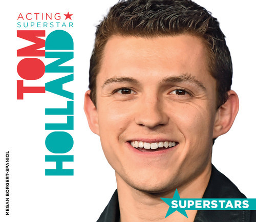 Cover: Tom Holland: Acting Superstar