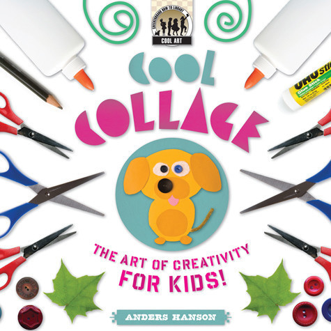 Cover: Cool Collage: The Art of Creativity for Kids
