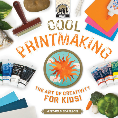 Cover: Cool Printmaking: The Art of Creativity for Kids