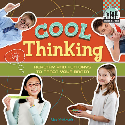 Cover: Cool Thinking: Healthy & Fun Ways to Train Your Brain