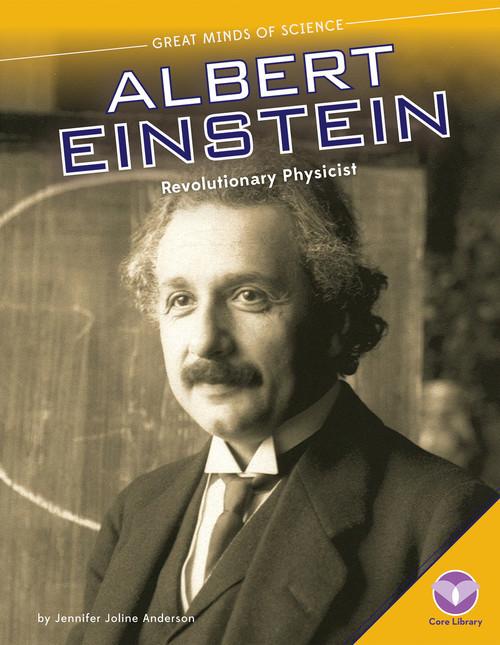 Cover: Albert Einstein: Revolutionary Physicist