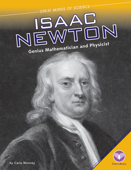 Cover: Isaac Newton: Genius Mathematician and Physicist