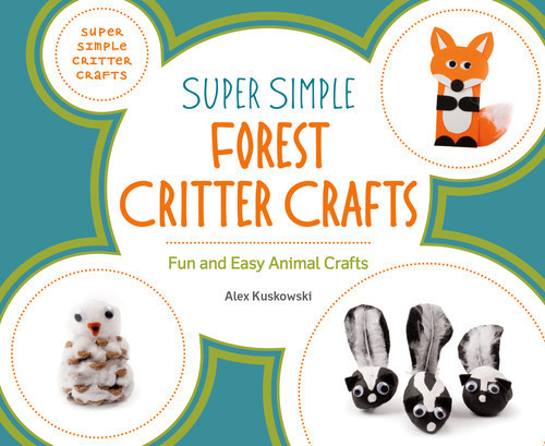 Cover: Super Simple Forest Critter Crafts: Fun and Easy Animal Crafts