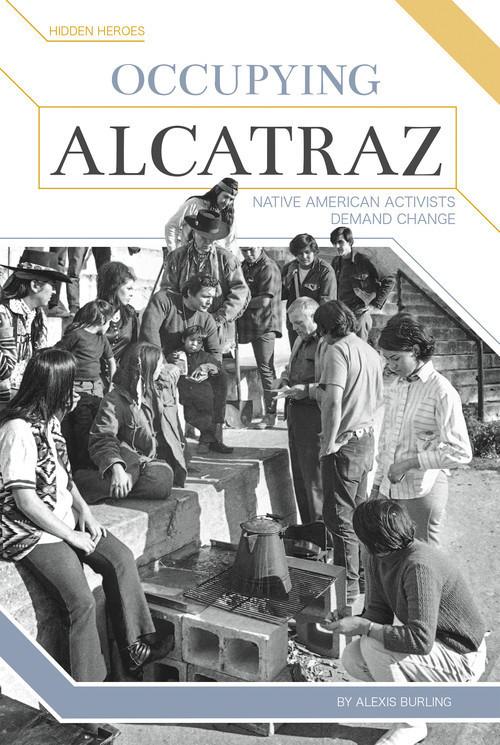 Cover: Occupying Alcatraz: Native American Activists Demand Change