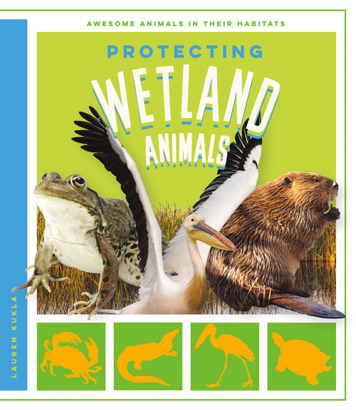Cover: Protecting Wetland Animals