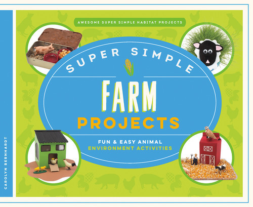 Cover: Super Simple Farm Projects: Fun & Easy Animal Environment Activities