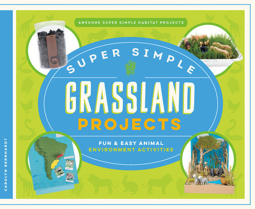 Cover: Super Simple Grassland Projects: Fun & Easy Animal Environment Activities