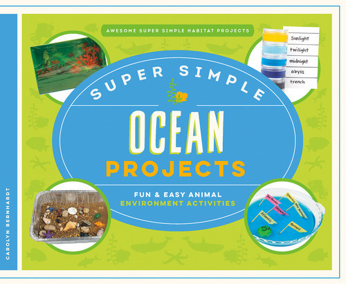 Cover: Super Simple Ocean Projects: Fun & Easy Animal Environment Activities