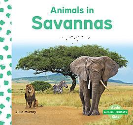 Cover: Animals in Savannas