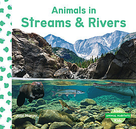 Cover: Animals in Streams & Rivers