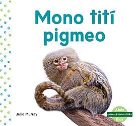 Cover: Mono tití pigmeo (Pygmy Marmoset)