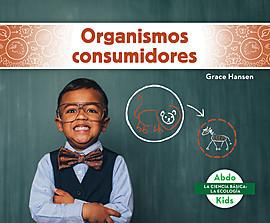 Cover: Organismos consumidores (Consumers)
