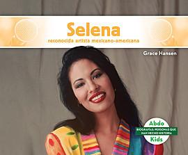 Cover: Selena: Reconocida artista mexicano-americana (Selena: Celebrated Mexican-American Entertainer)