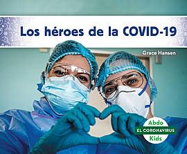 Cover: Los héroes de la COVID-19 (Heroes of COVID-19)