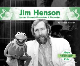 Cover: Jim Henson: Master Muppets Puppeteer & Filmmaker