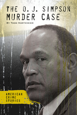 Cover: The O. J. Simpson Murder Case