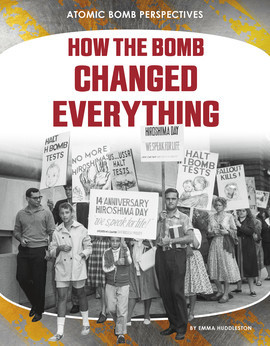 Cover: How the Bomb Changed Everything