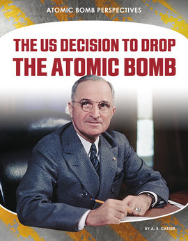Cover: The US Decision to Drop the Atomic Bomb