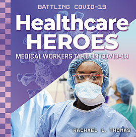 Cover: Healthcare Heroes: Medical Workers Take On COVID-19