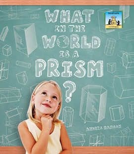 Cover: What in the World is a Prism?