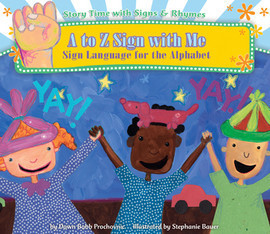 Cover: A to Z Sign with Me: Sign Language for the Alphabet
