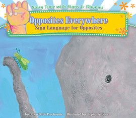 Cover: Opposites Everywhere: Sign Language for Opposites