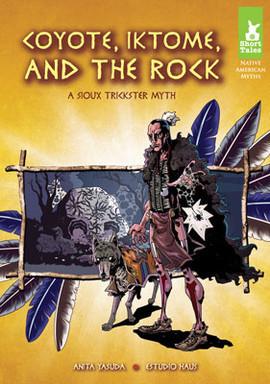 Cover: Coyote, Iktome, and the Rock: A Sioux Trickster Myth