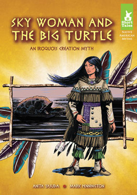 Cover: Sky Woman and the Big Turtle: An Iroquois Creation Myth