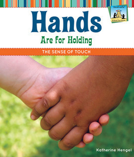 Cover: Hands Are for Holding: The Sense of Touch