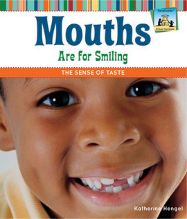 Cover: Mouths Are for Smiling: The Sense of Taste