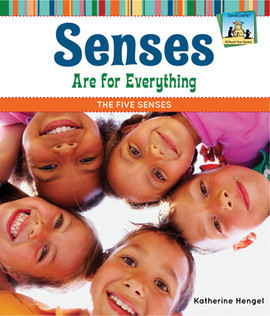 Cover: Senses Are for Everything: The Five Senses