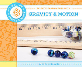 Cover: Science Experiments with Gravity & Motion