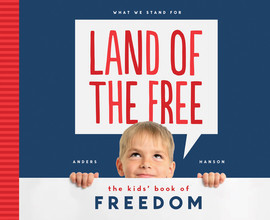 Cover: Land of the Free: The Kids' Book of Freedom