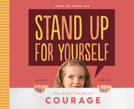 Cover: Stand Up for Yourself: The Kids' Book of Courage