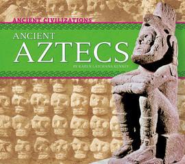 Cover: Ancient Aztecs