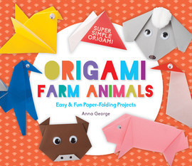 Cover: Origami Farm Animals: Easy & Fun Paper-Folding Projects