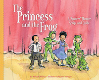 Cover: Princess and the Frog: A Readers' Theater Script and Guide