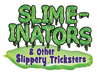Cover: Slime-inators & Other Slippery Tricksters