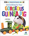 Cover: Get Crafting for Your Gorgeous Guinea Pig